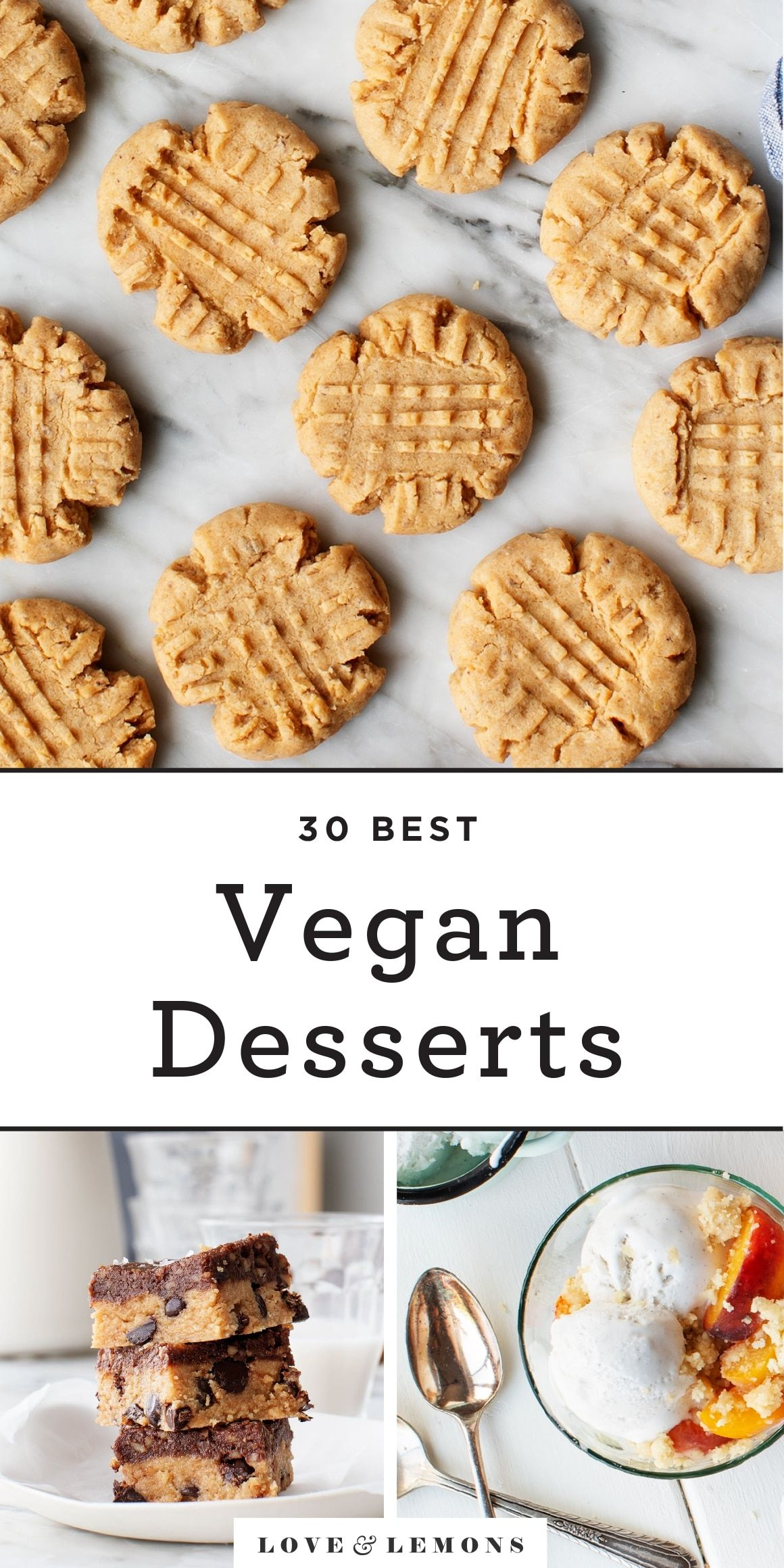 30 Best Vegan Desserts Recipes By Love And Lemons Recipe Vegan Dessert Recipes Dessert Recipes Best Vegan Desserts