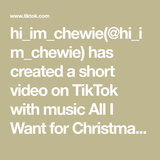 Hi Im Chewie Hi Im Chewie Has Created A Short Video On Tiktok With Music All I Want For Christmas Is You All I Want For Ch In 2020 Chewie Things I Want Winter Break