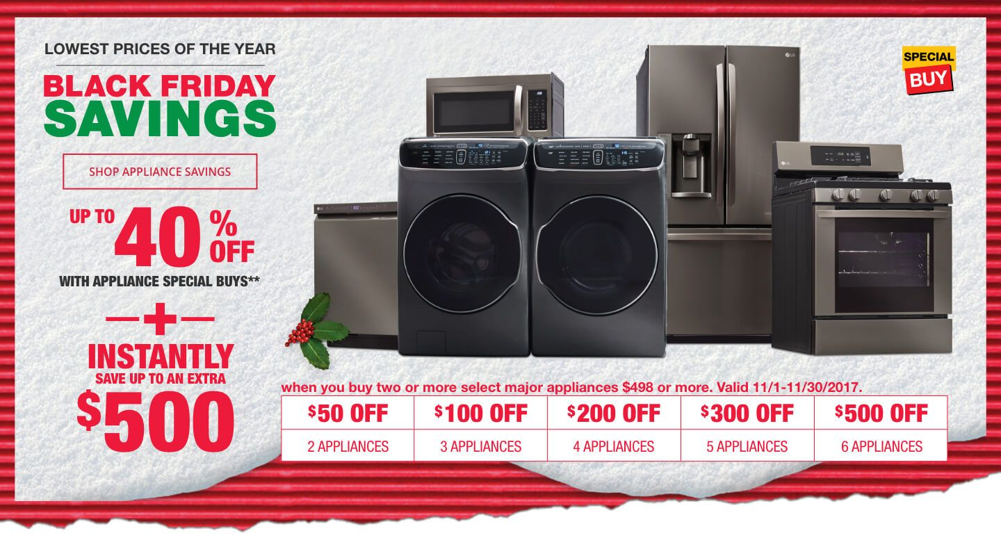 Lowest Prices Of The Year Black Friday Savings Up To 40 Off With Appliance Special Buys Home Depot Coupons Black Friday Appliances Black Friday Savings
