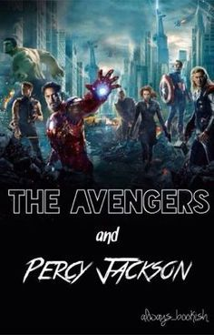 The Avengers and Percy Jackson - The Avengers and Percy Jackson
