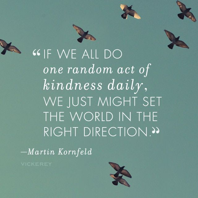 If we all do one random act of kindness daily, we just might set ...