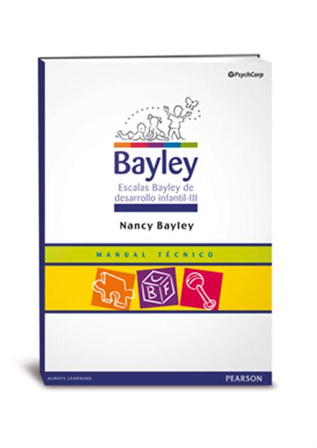 Escalas Bayley de desarrollo infantil-III / Nancy Bayley