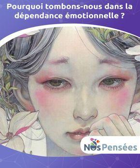 Pourquoi tombons-nous dans la dépendance émotionnelle ? Qu'est-ce que la #dépendance émotionnelle et comment en venir à bout lorsque nous nous rendons compte qu'elle #constitue un véritable #fardeau ? #Psychologie