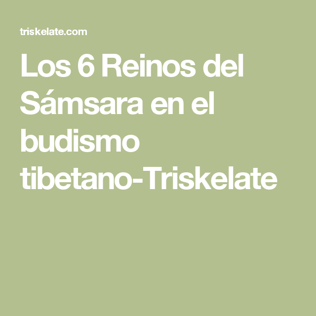 Los 6 Reinos del Sámsara en el budismo tibetano-Triskelate