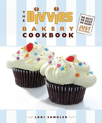 The Divvies Bakery Cookbook No Nuts No Eggs No Dairy Just