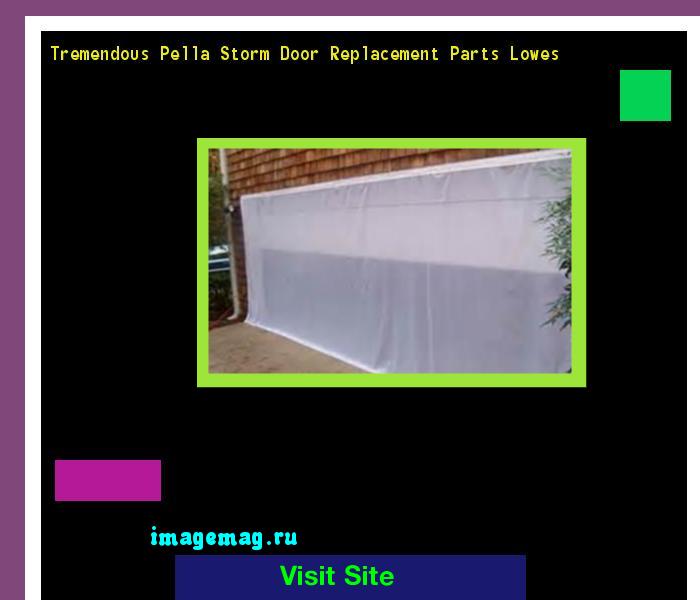 Tremendous Pella Storm Door Replacement Parts Lowes 121824 The