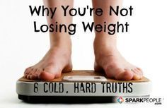 8 Reasons Why You're Not Losing Weight | via @SparkPeople #diet #fitness
