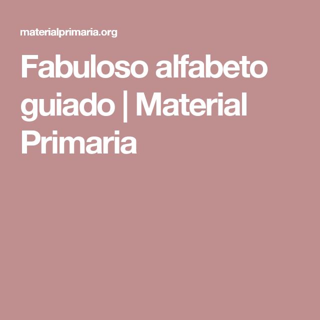 Fabuloso alfabeto guiado | Material Primaria | impresiones | Pinterest