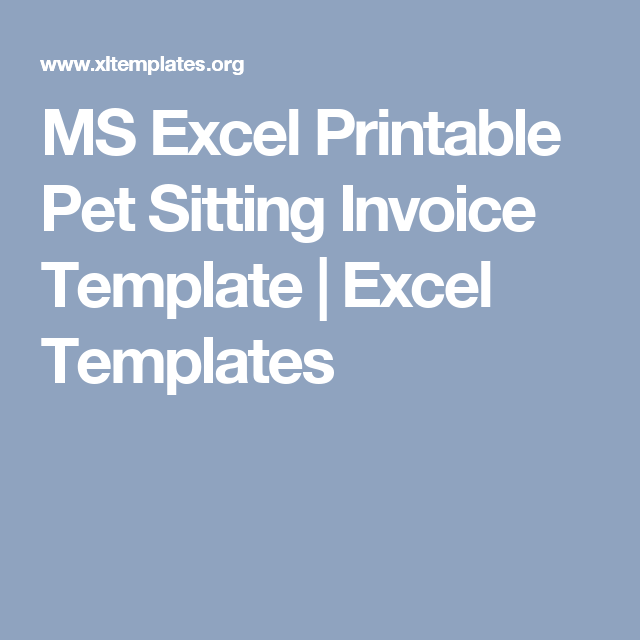 MS Excel Printable Pet Sitting Invoice Template