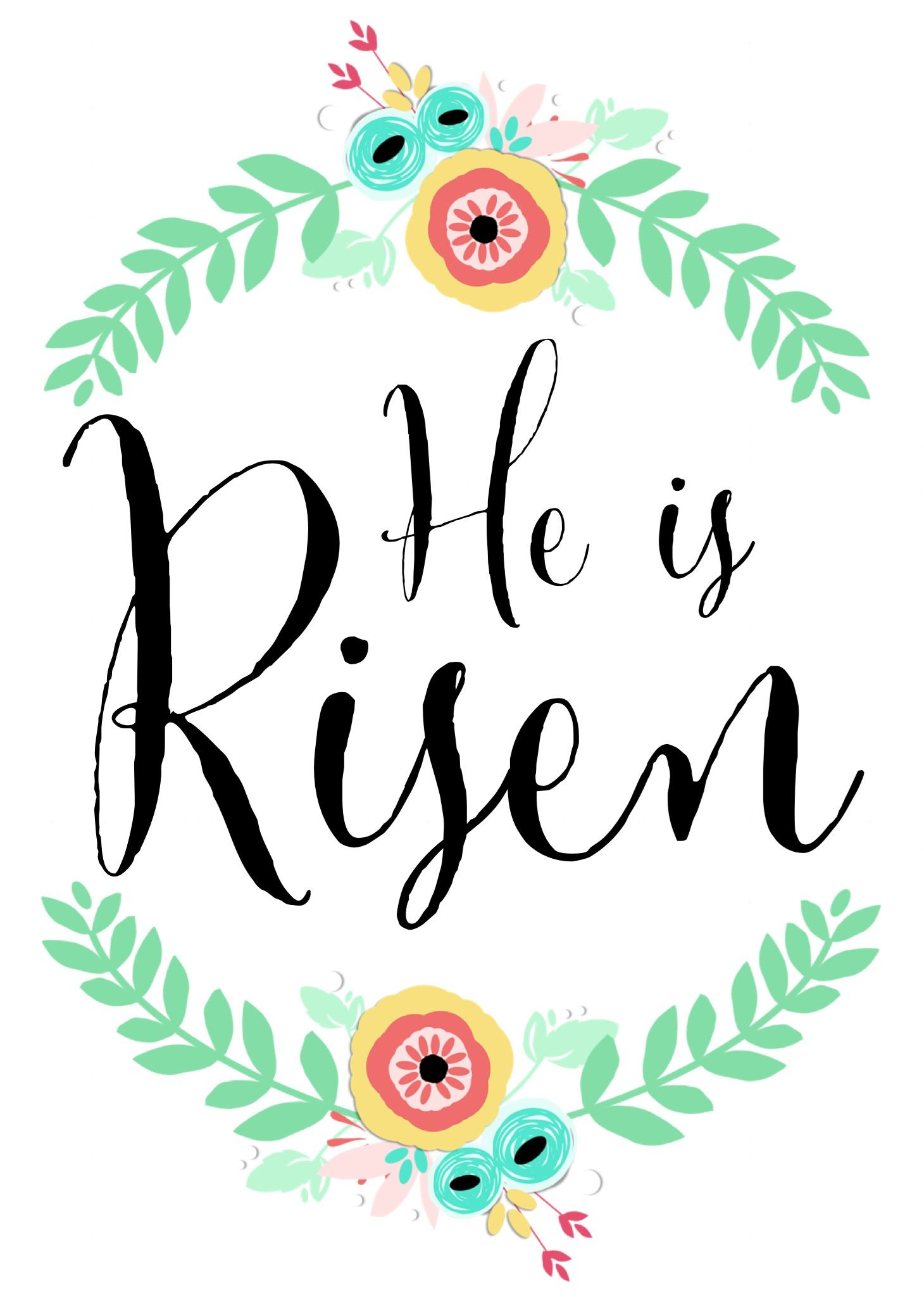 """He Is Risen"" free printable (5x7) www"