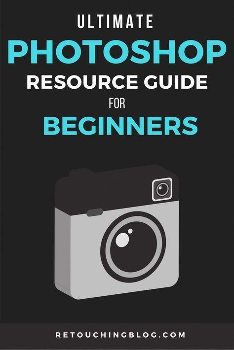 So lernen Sie Photoshop: Ultimate Rsource Guide für Anfänger | RetouchingBlog #PhotoshopHowToPhotographyTips