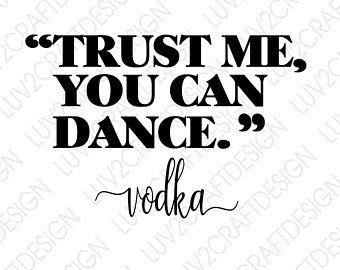 Download SVG/JPG/PNG/ -Trust me you can dance - Jack Daniels (Funny ...