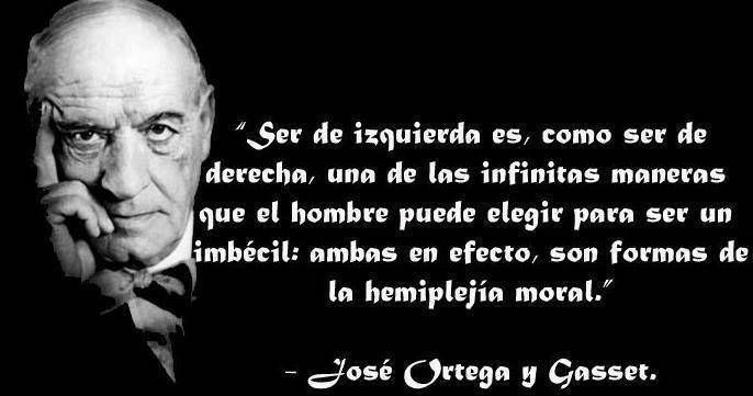 José Ortega Gasset Ortega Y Gasset Frases Geniales Y