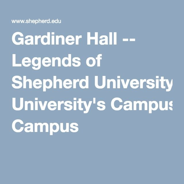 Gardiner Hall -- Legends Of Shepherd University's Campus