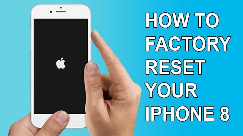 How do i reset iphone 8 to factory settings
