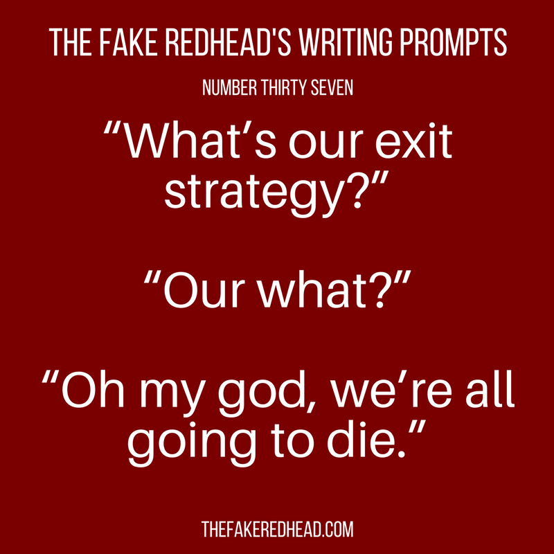 A complete library of the original writing prompts written byThe Fake Redhead Inspired? Leave a comment and let me know! Written yourself into a corner and need advice? Check out theWriting Tips …
