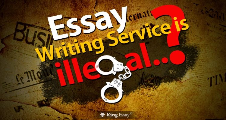 Approaching Essay Writing Service is Illegal?