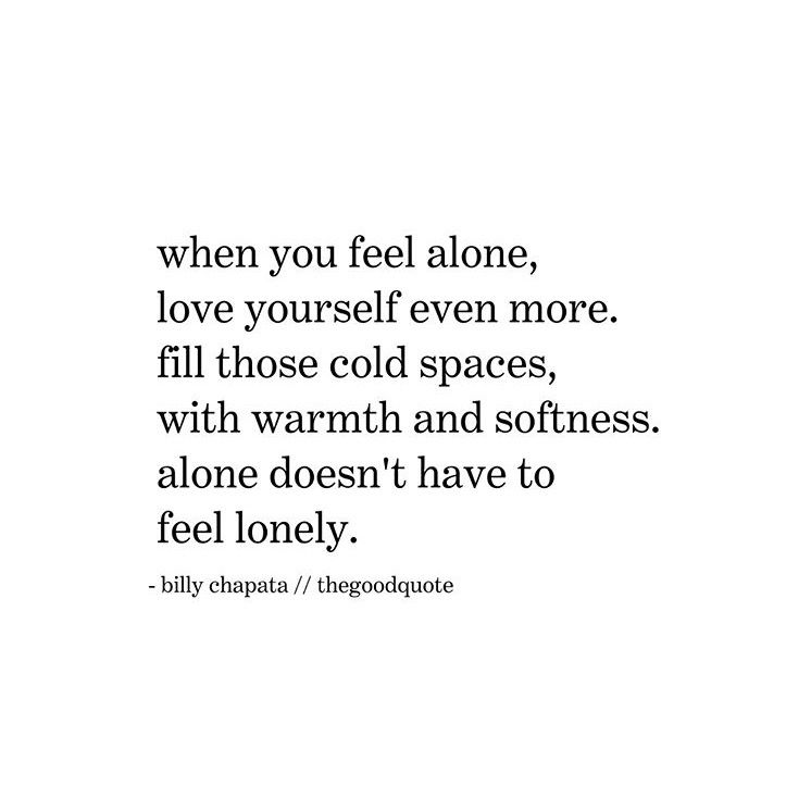 Alone Doesnu0027t Have To Feel Lonely