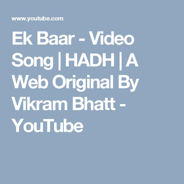 Ek Baar - Video Song   HADH   A Web Original By Vikram Bhatt