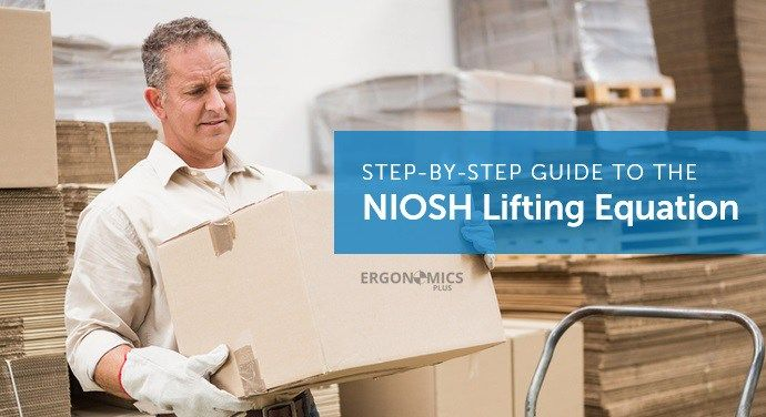 A Step-by-Step Guide to Using the NIOSH Lifting Equation for