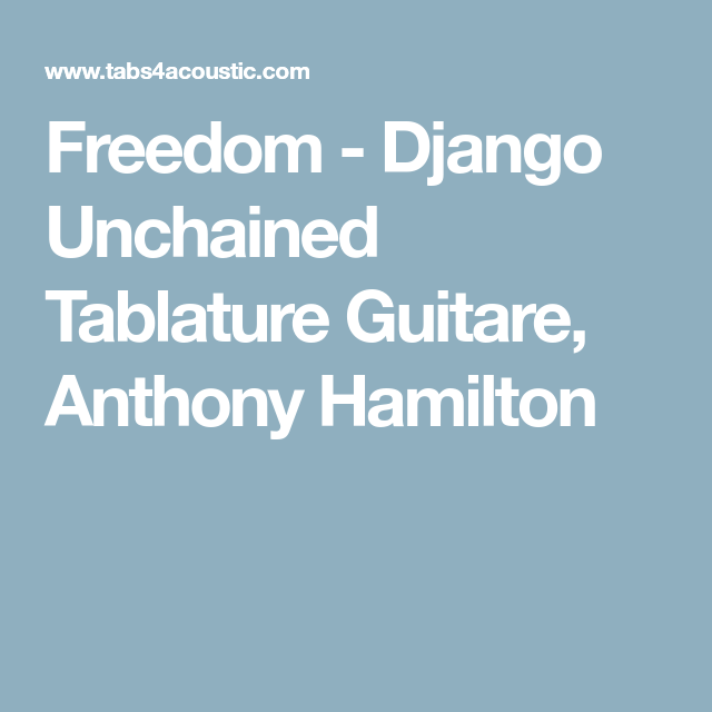 Freedom - Django Unchained Tablature Guitare, Anthony