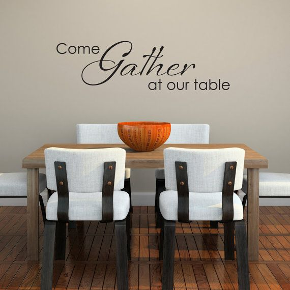 Come Gather At Our Table Decal With Scroll Design  Dining Room Custom Dining Room Wall Quotes Decorating Inspiration
