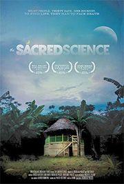 The Sacred Science Sacred Science Documentaries Documentary Film