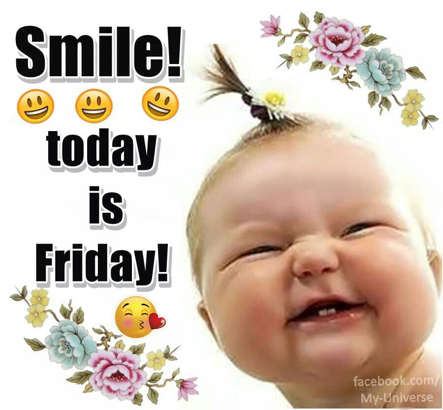 Smile! Today is Friday! | Good morning friday, Friday ...