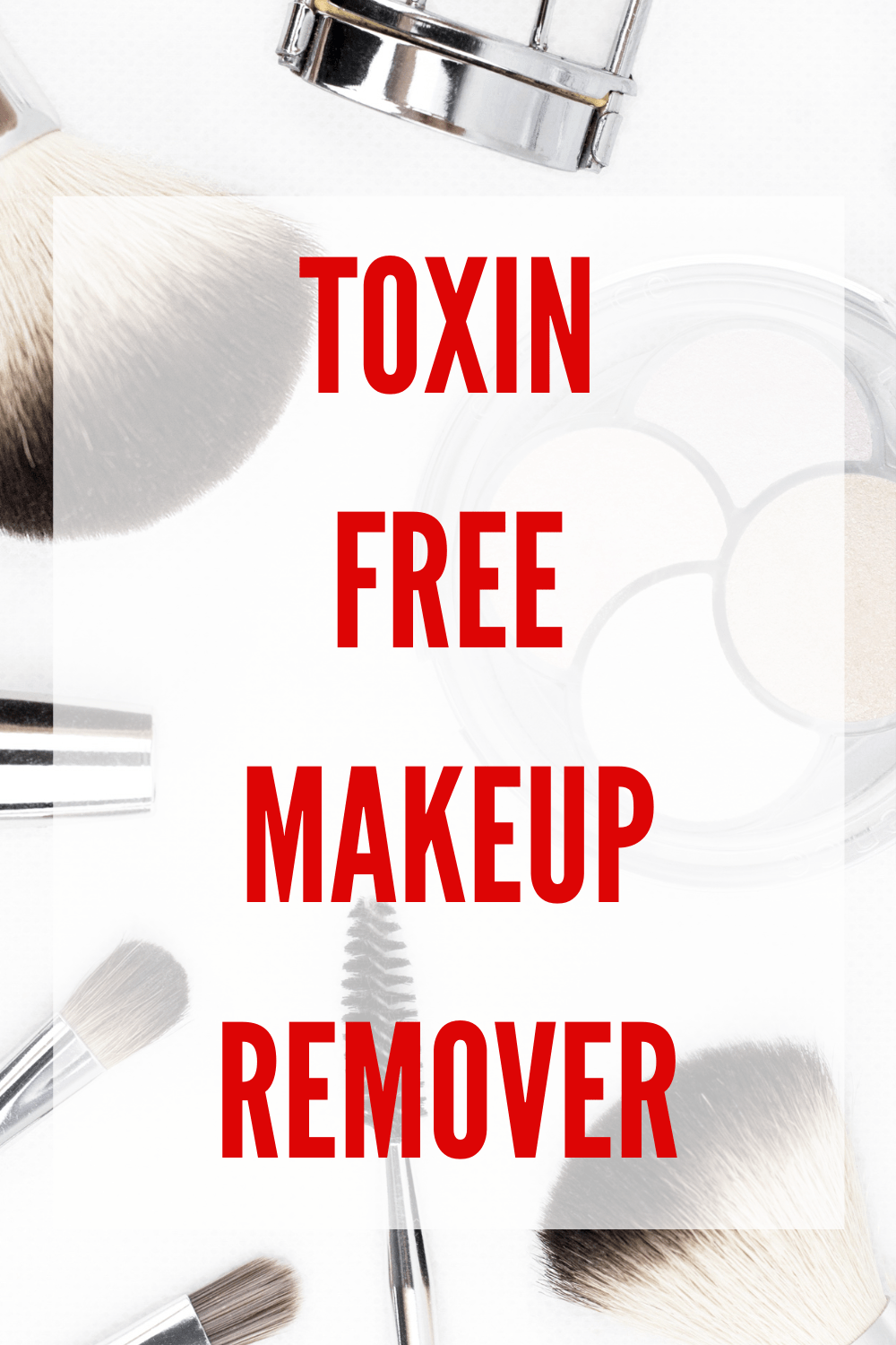 ToxinFree Makeup Remover in 2020 Toxin free makeup