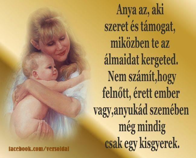 idézetek anyai szeretetről Képes versek és idézetek : Anya az, aki szeret és támogat