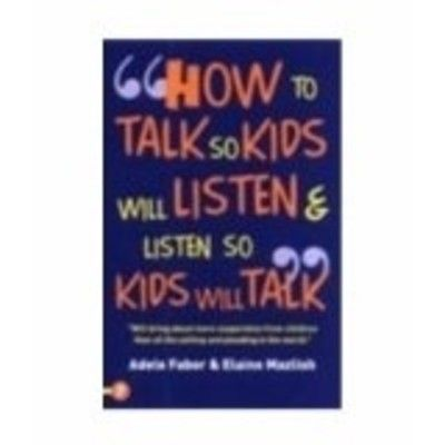 HOW TO TALK SO KIDS WILL LISTEN & LISTEN SO KIDS WILL TALK (English) - Buy HOW TO TALK SO KIDS WILL LISTEN & LISTEN SO KIDS WILL TALK (English) by Adele Faber ; Elaine Mazlish Online at Best Prices in India - Flipkart.com