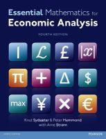 Essential mathematics for economic analysis. Sydsæter, Knut, author. Hammond, Peter J., 1945- author.; Strøm, Arne, author. Fourth edition / Knut Sydsæter and Peter Hammond with Arne Strøm., Harlow : Pearson