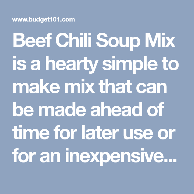 Beef Chili Soup Mix is a hearty simple to make mix that can be made ahead of time for later use or for an inexpensive thoughtful gift, visit Budget101 for thousands of mix recipes