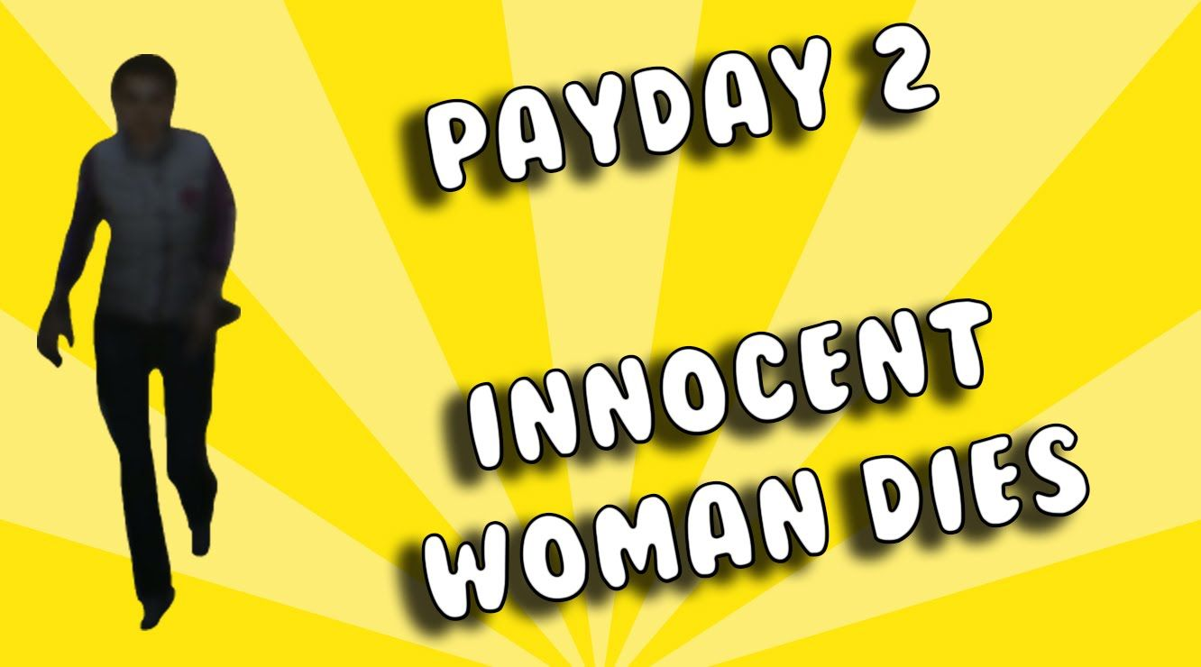 Poor Innocent Woman | PAYDAY 2 #1