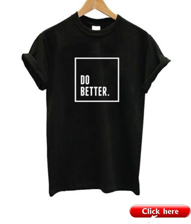 Do Better T-Shirt – 2019 - Cotton Diy