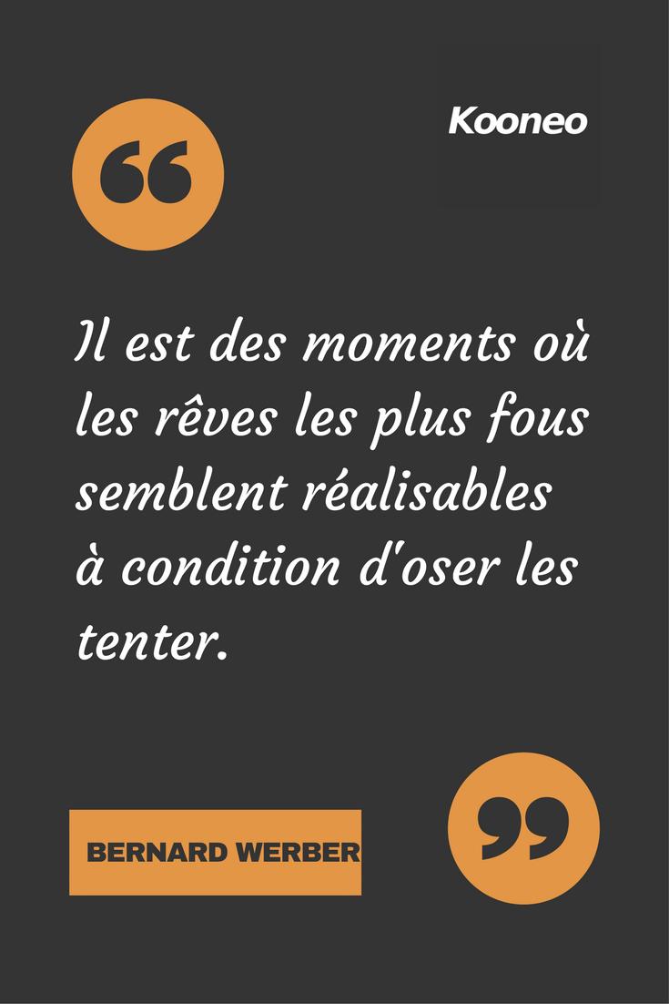 Citations Il Est Des Moments Ou Les Reves Les Plus Fous Semblent Realisables A Condition D Oser Les Tenter Bernard Citation Citation Humour Belles Citations