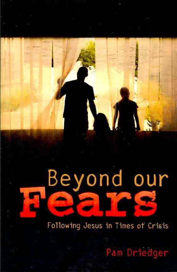 Beyond Our Fears: Following Jesus in Times of Crisis