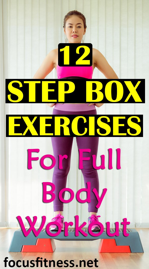 12 Step Box Exercises For A Full Body Workout - Focus Fitness ,  #Body #Box #Exercises #Fitness