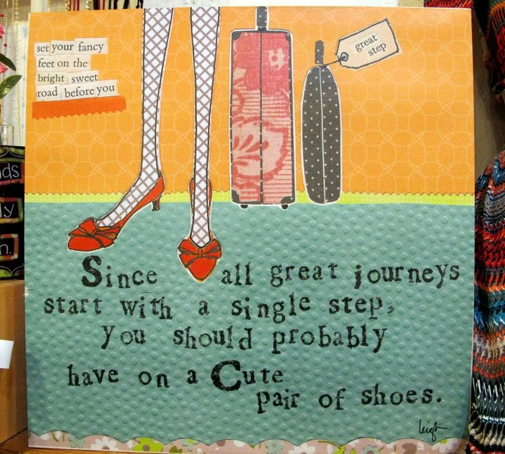 This shoe quote says it all! Since all great journeys start with a single  step 2754dfcea