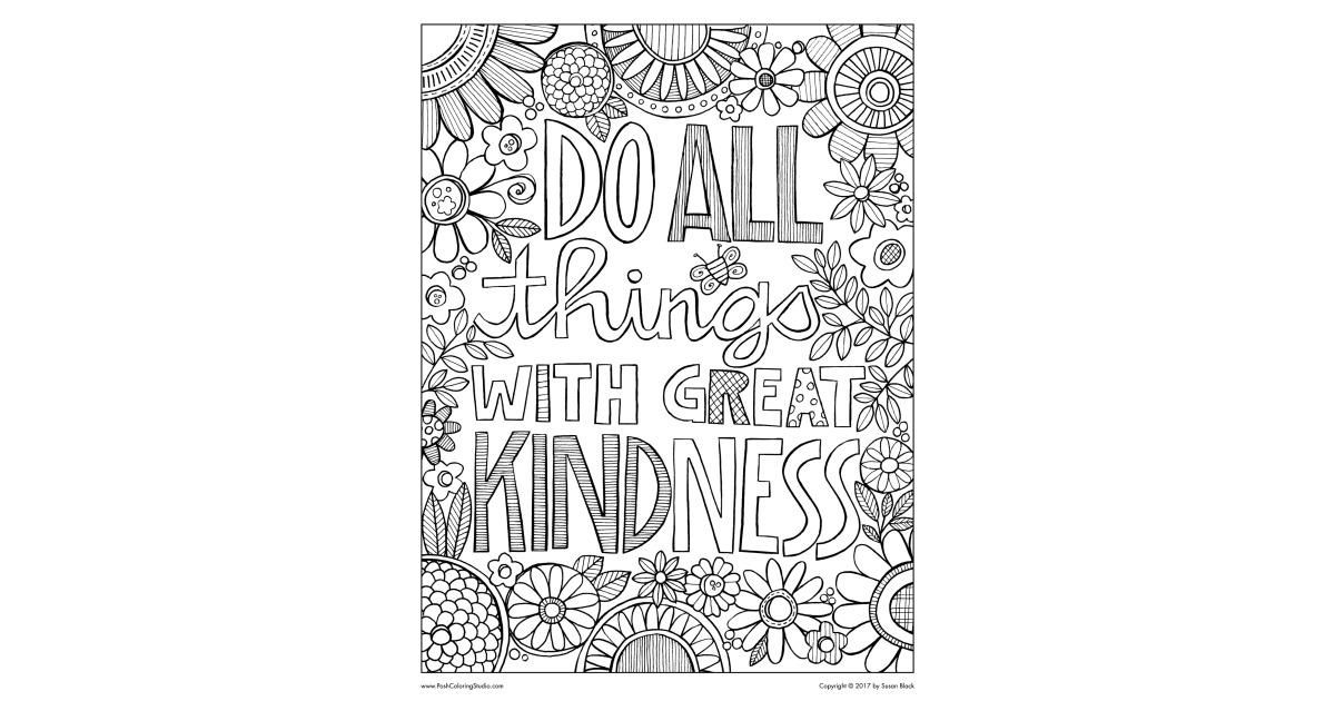 Do All Things With Great Kindness Coloring Page Posh Coloring Studio Coloring For Adul Coloring Pages Inspirational Coloring Pages Printable Coloring Pages