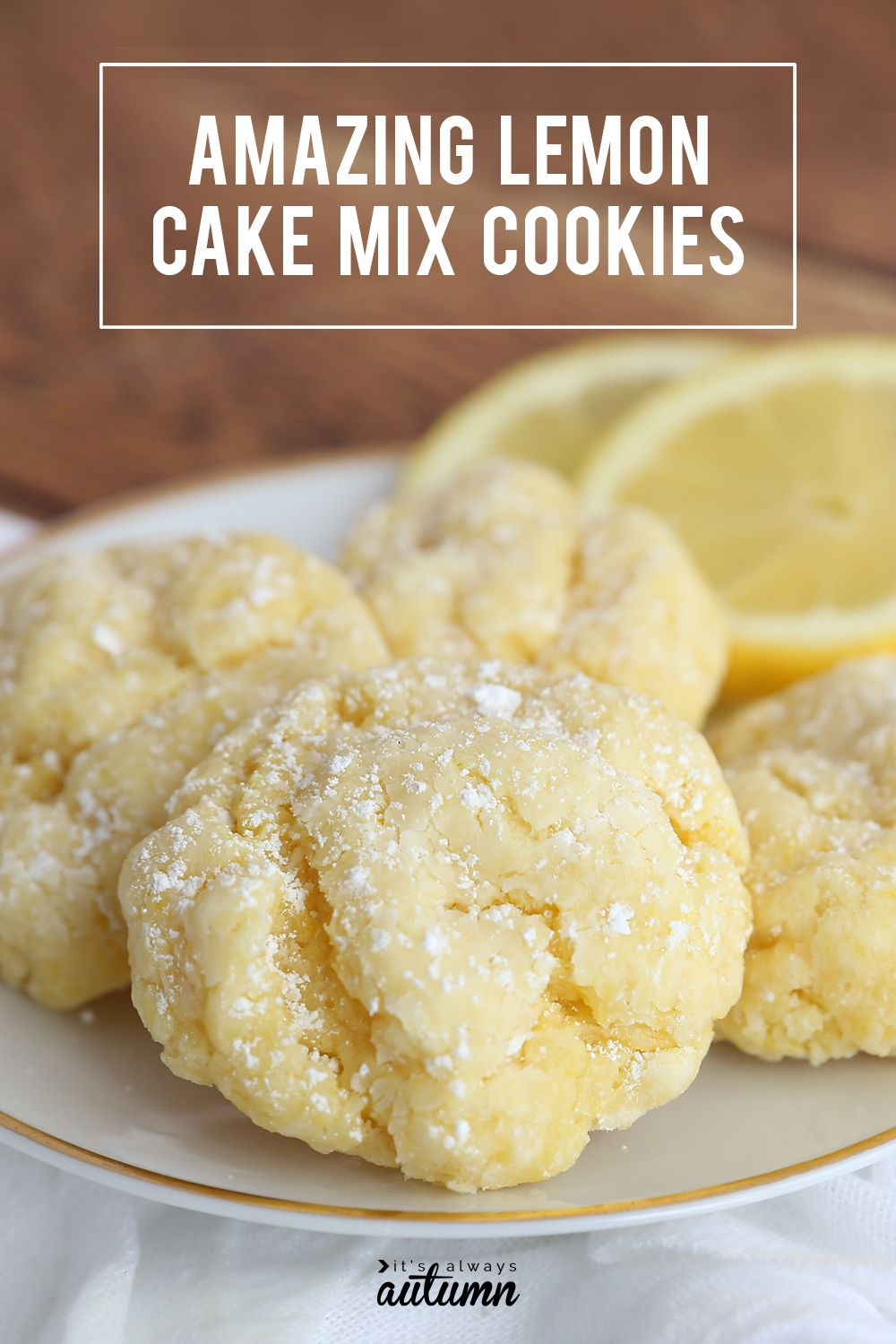 Heavenly lemon cookies (fast, easy + oh so good!) - It's Always Autumn
