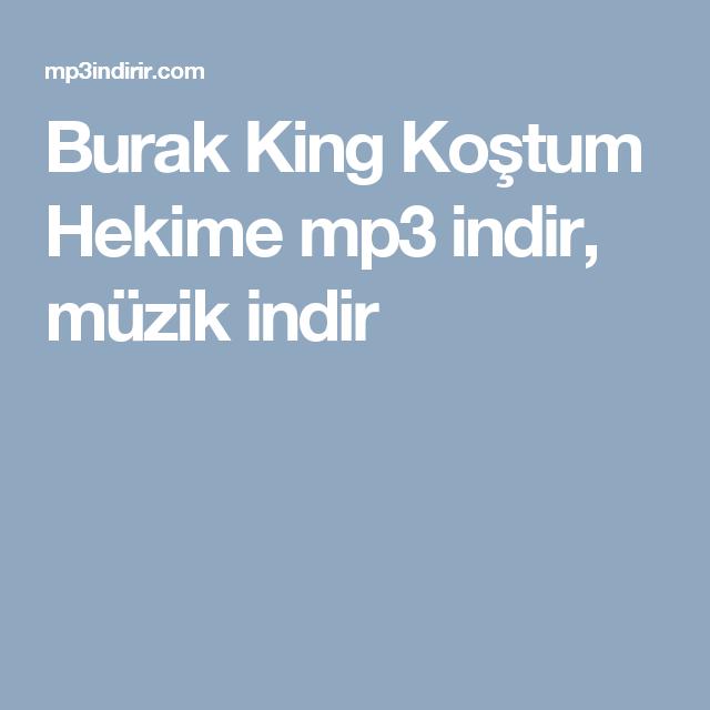 Burak King Kostum Hekime Mp3 Indir Muzik Indir