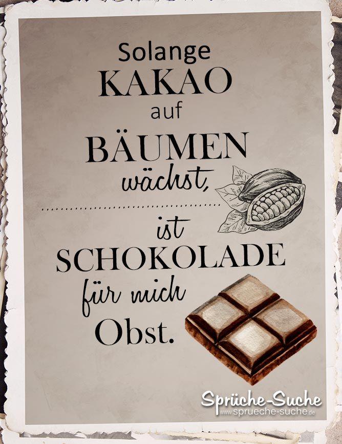 Schokolade Ist Obst Lustige Spruche Schokolade Spruche Coole Spruche Spruche