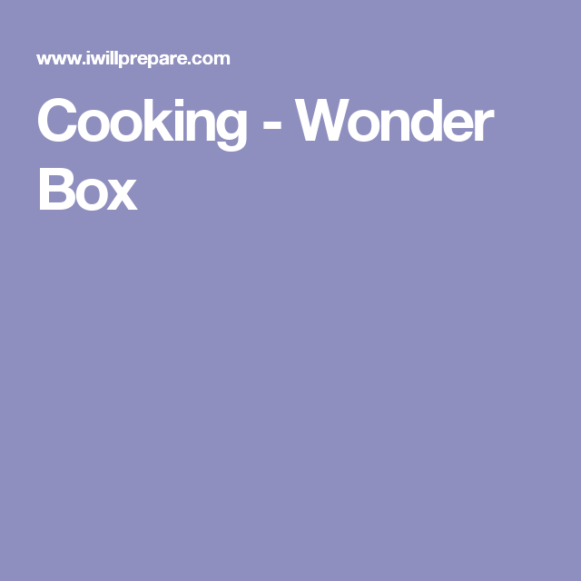 Cooking - Wonder Box (With Images)