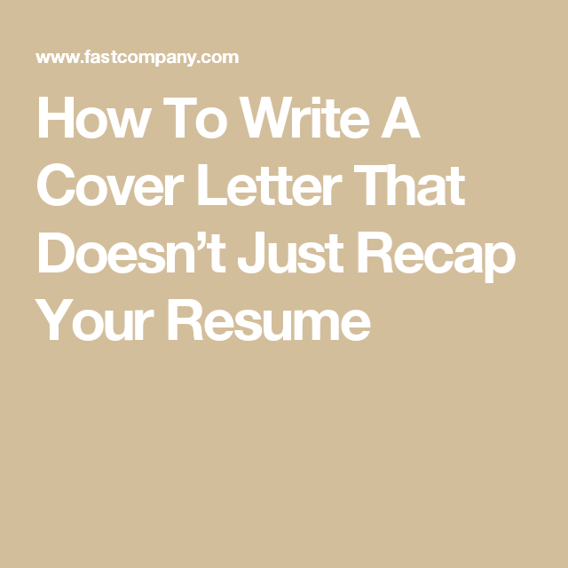 How To Write A Cover Letter That DoesnT Just Recap Your Resume