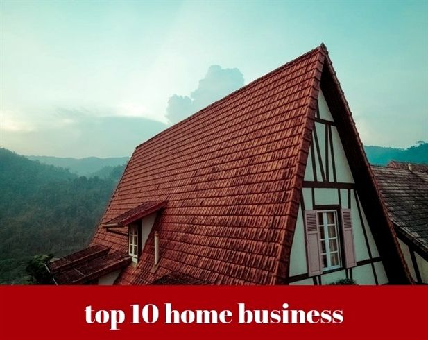 top 10 #home business_849_20180809093424_49 top ten #home-based