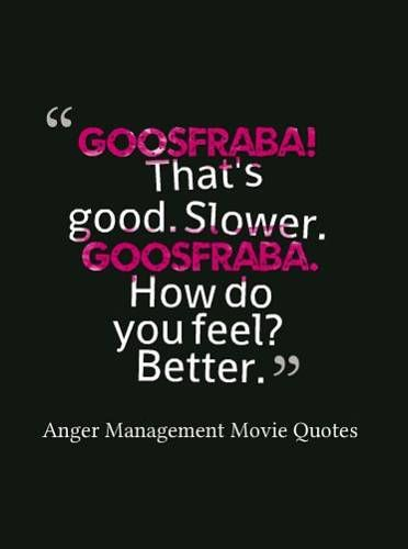 20 Best Anger Management Movie Quotes Goosfraba Anger Quotes