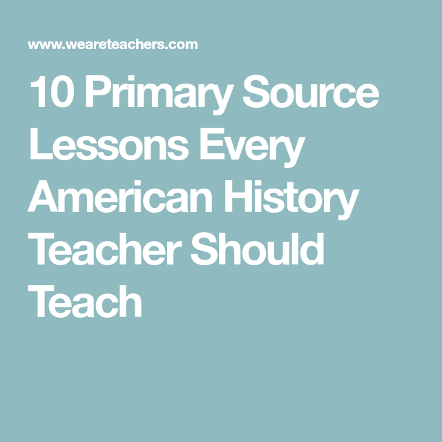Photo of 10 Primary Source Lessons Every American History Teacher Should Teach