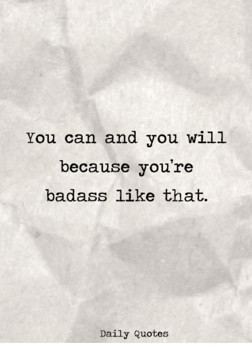 Positive Thinking Quotes Of The Day: Image Result For You Can And You Will Because Youre Badass