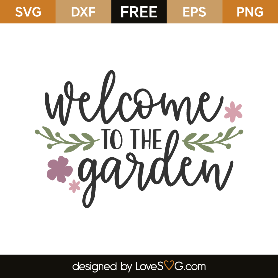 Welcome To The Garden Diy Garden Projects Garden Projects Cricut Free